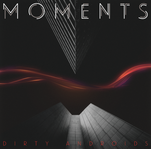 Dirty Androids 2nd Album 『Moments』