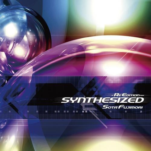 SYNTHESIZED -Re Edition- / Sota Fujimori